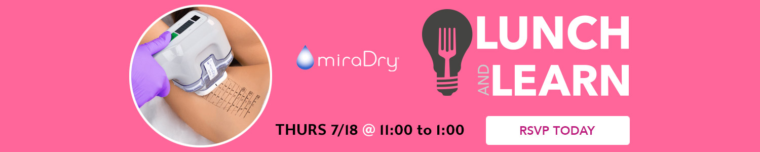 7/18 Lunch and Learn miraDry