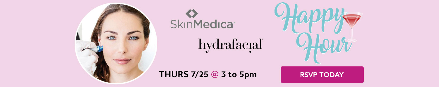 7/25 hydrafacial Happy Hour