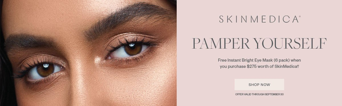 Pamper Yourself - Free Instant Bright Eye Mask (6 pack) when you purchase $275 worth of SkinMedica - Promo expires September 30, 2020
